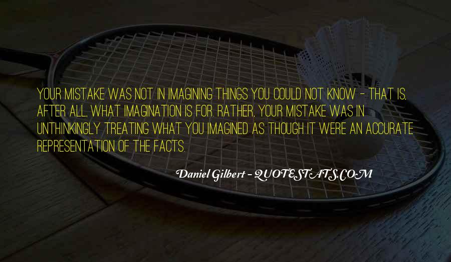 Daniel Gilbert Quotes #115036