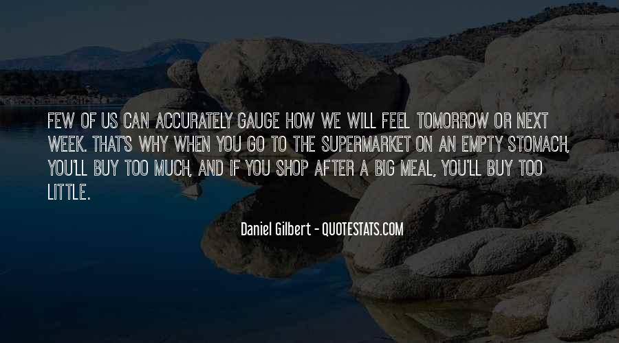 Daniel Gilbert Quotes #1367853