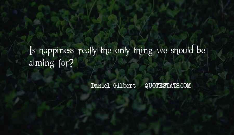 Daniel Gilbert Quotes #1600531