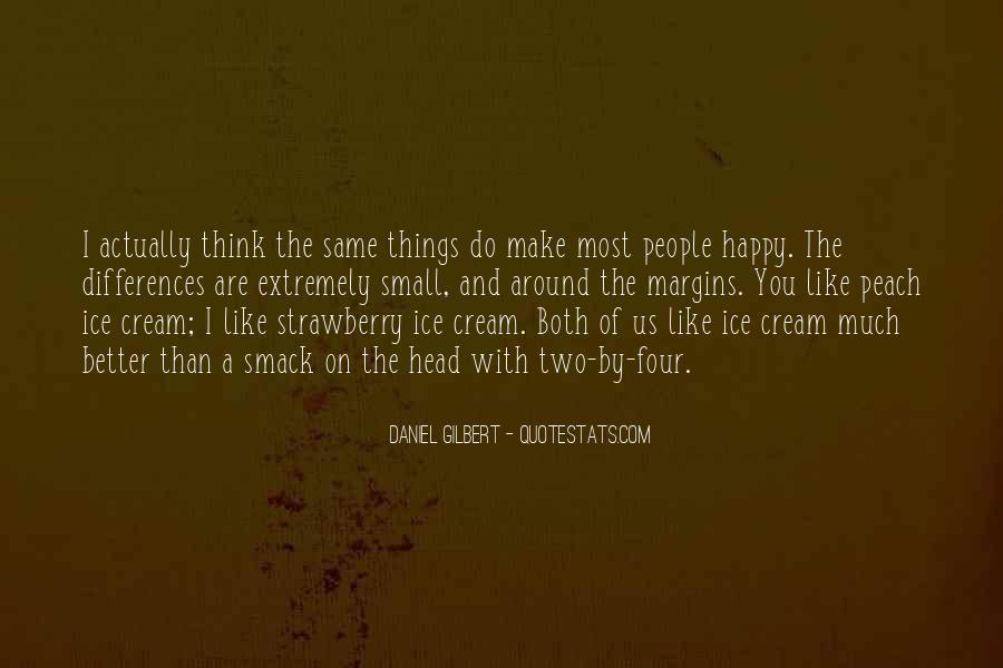 Daniel Gilbert Quotes #1810141