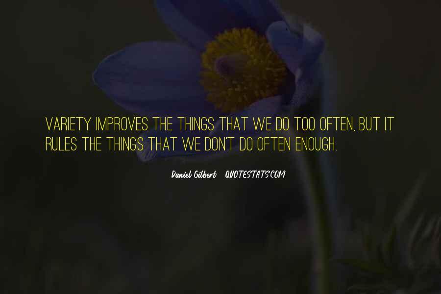 Daniel Gilbert Quotes #358876