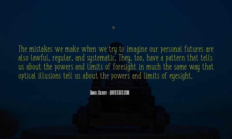 Daniel Gilbert Quotes #823012