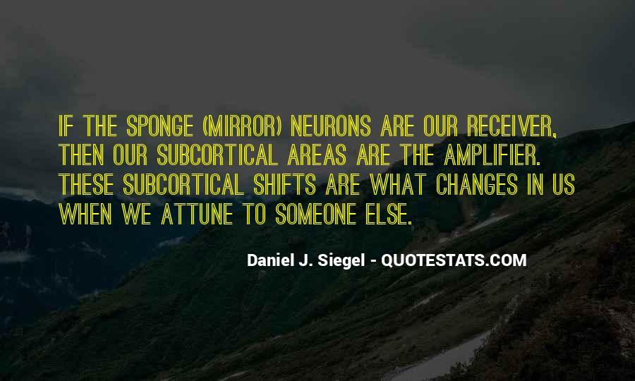 Daniel J. Siegel Quotes #508528