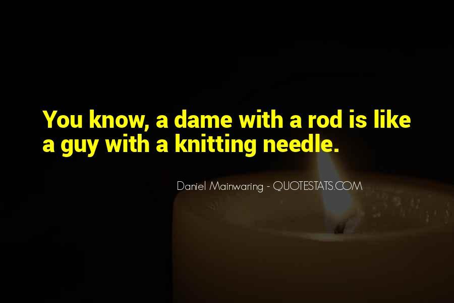 Daniel Mainwaring Quotes #1304435