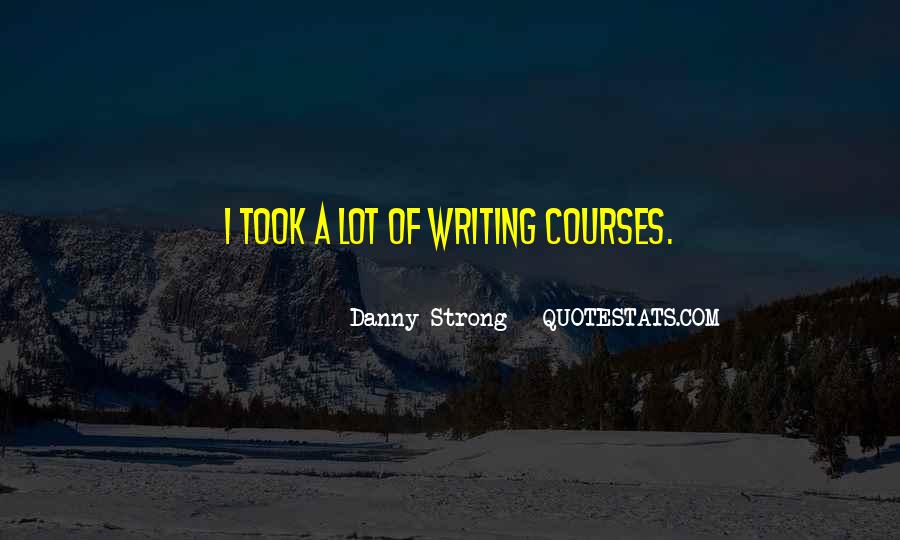 Danny Strong Quotes #1017266