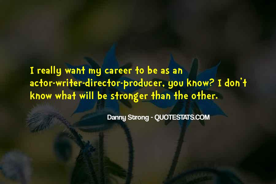 Danny Strong Quotes #1096
