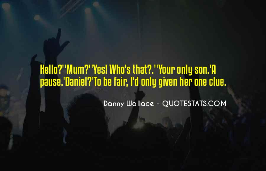 Danny Wallace Quotes #514796