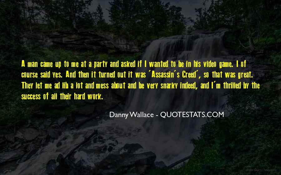 Danny Wallace Quotes #761456