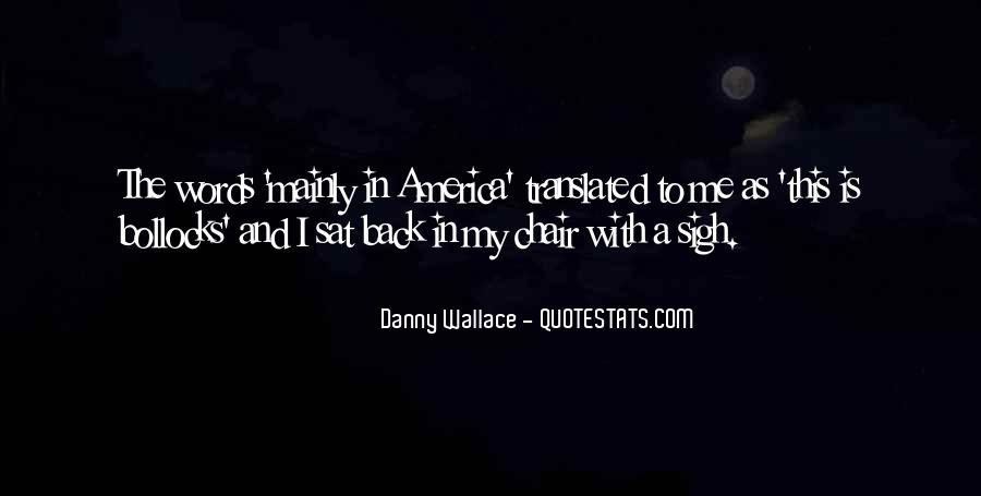 Danny Wallace Quotes #808219