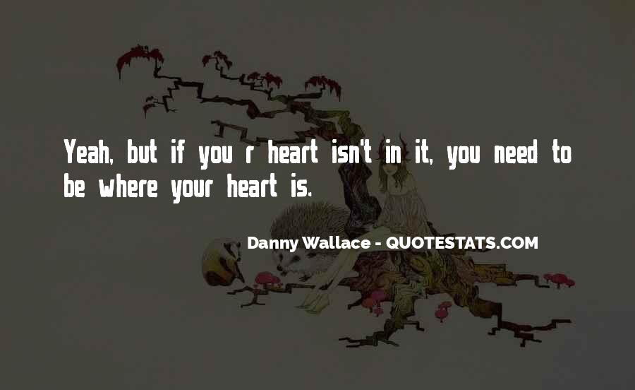 Danny Wallace Quotes #916413