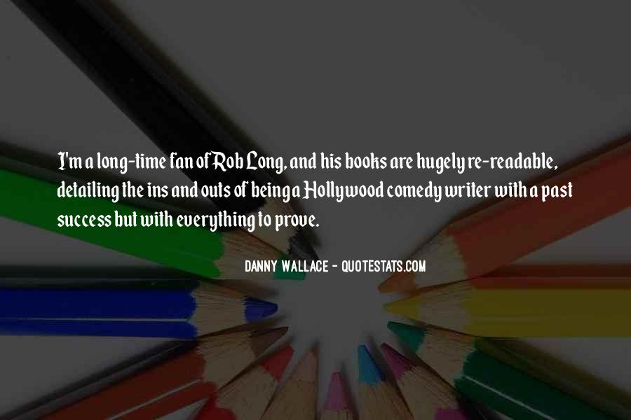Danny Wallace Quotes #973127