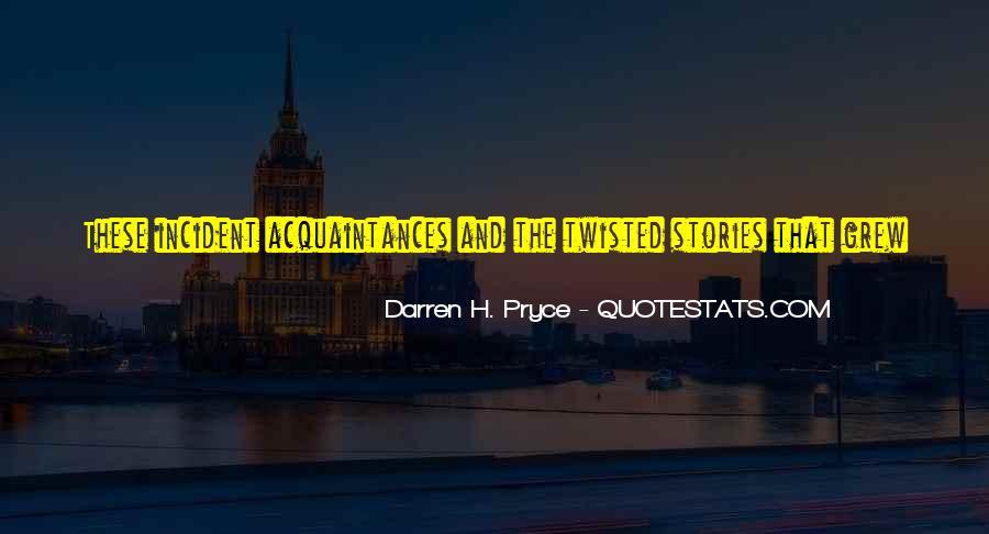 Darren H. Pryce Quotes #1794452