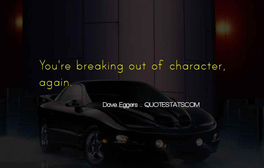 Dave Eggers Quotes #1424335