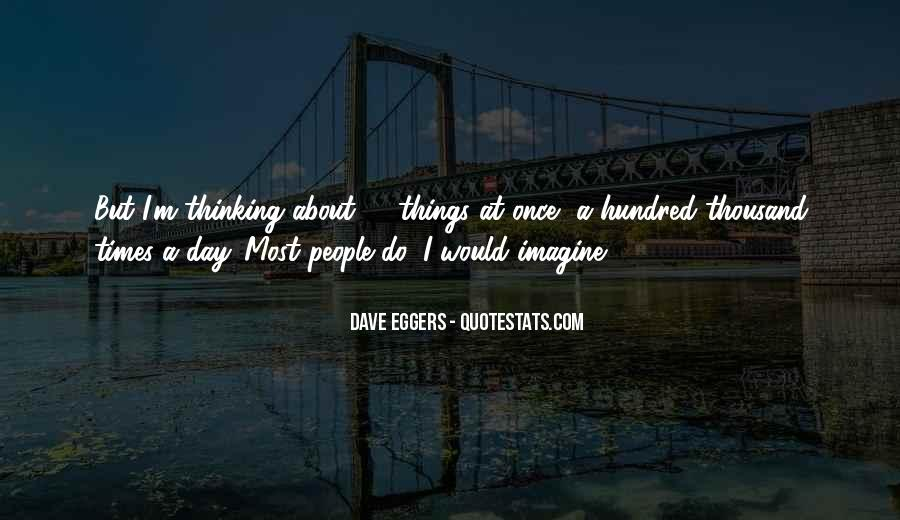 Dave Eggers Quotes #1458300
