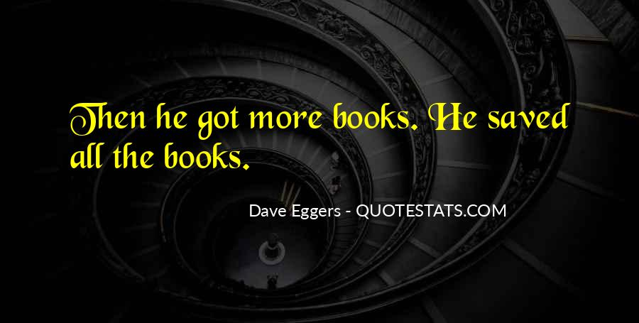 Dave Eggers Quotes #997577