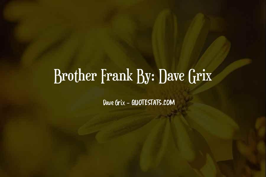 Dave Grix Quotes #793746