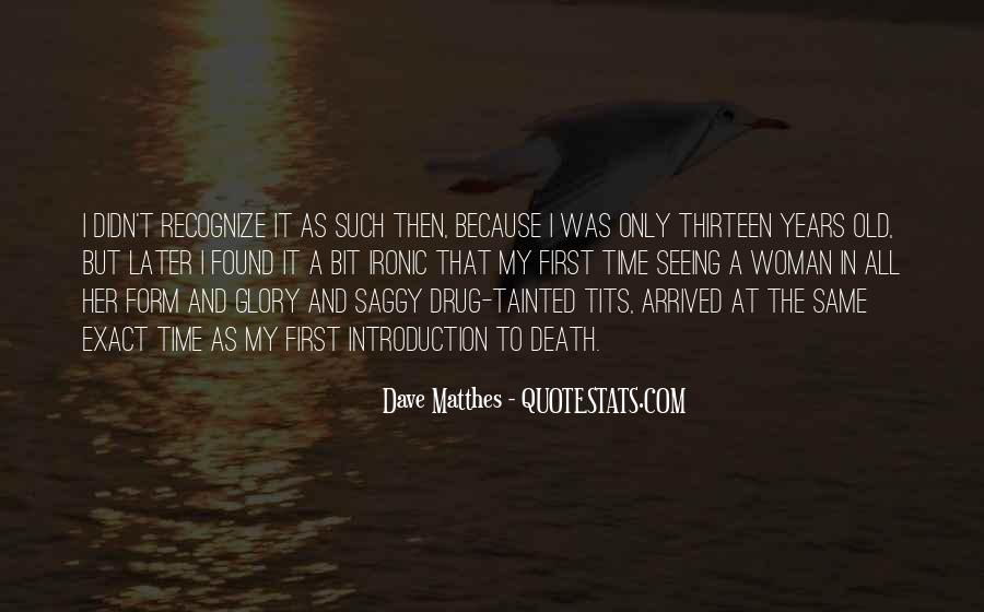 Dave Matthes Quotes #388219