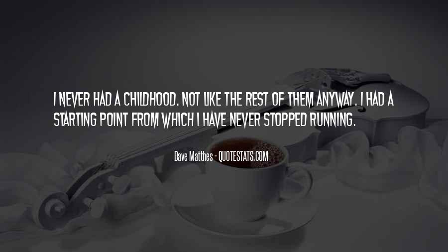 Dave Matthes Quotes #767177
