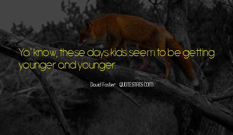 David Foster Quotes #564836