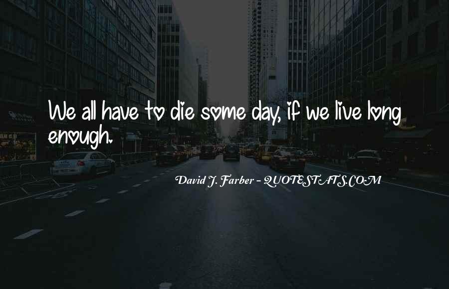David J. Farber Quotes #1853267