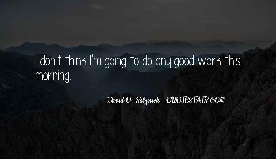 David O. Selznick Quotes #1360780