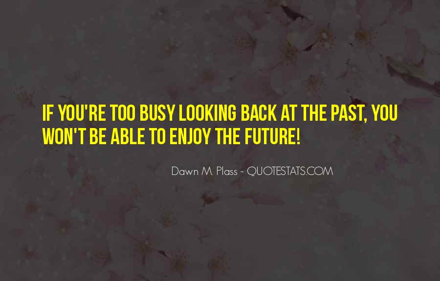 Dawn M. Plass Quotes #770554