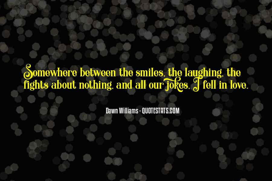Dawn Williams Quotes #1003362