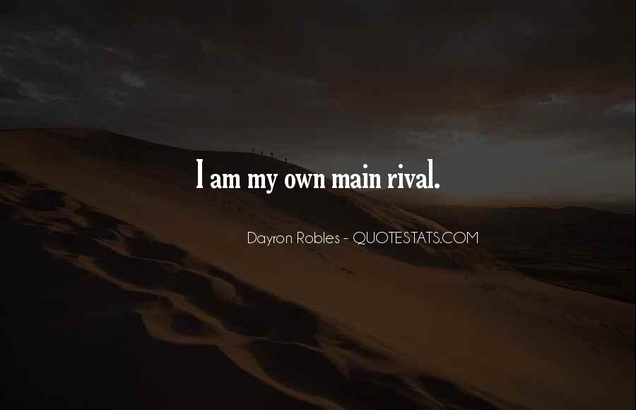 Dayron Robles Quotes #1643207