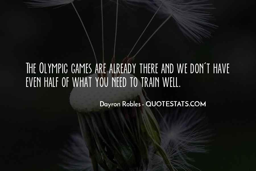 Dayron Robles Quotes #176351