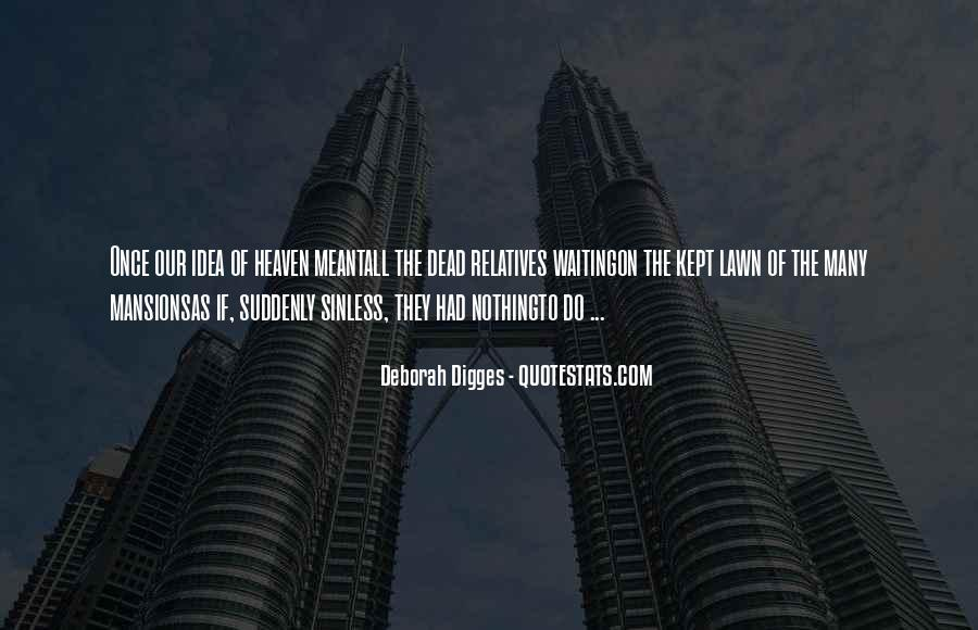 Deborah Digges Quotes #1813073