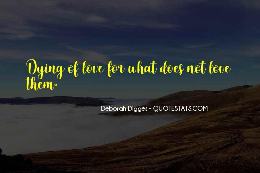 Deborah Digges Quotes #961240