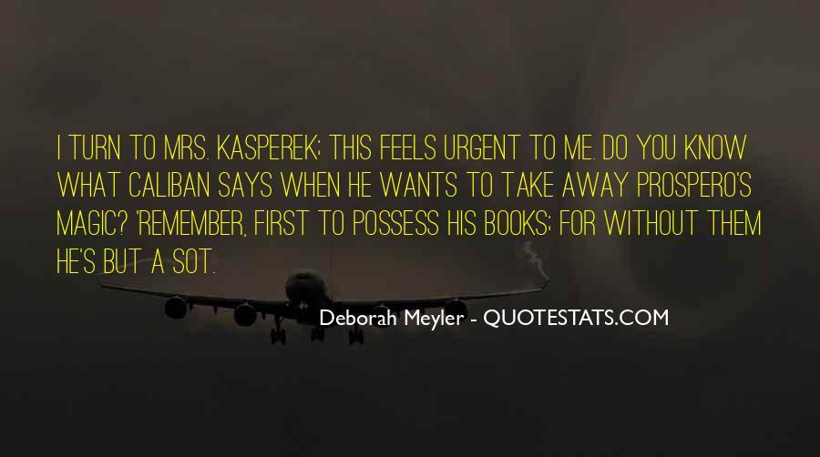 Deborah Meyler Quotes #1829139