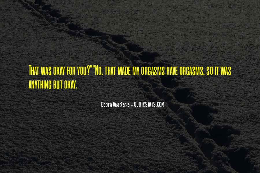 Debra Anastasia Quotes #217543