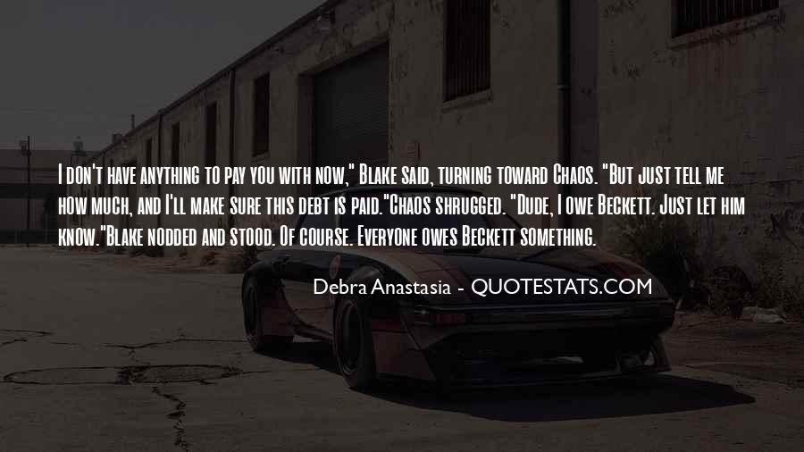 Debra Anastasia Quotes #910962