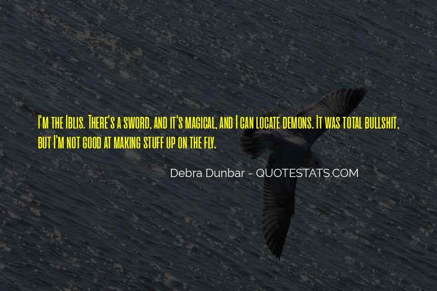 Debra Dunbar Quotes #384007