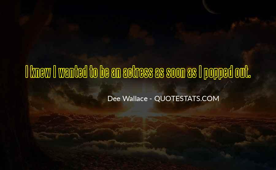 Dee Wallace Quotes #814120