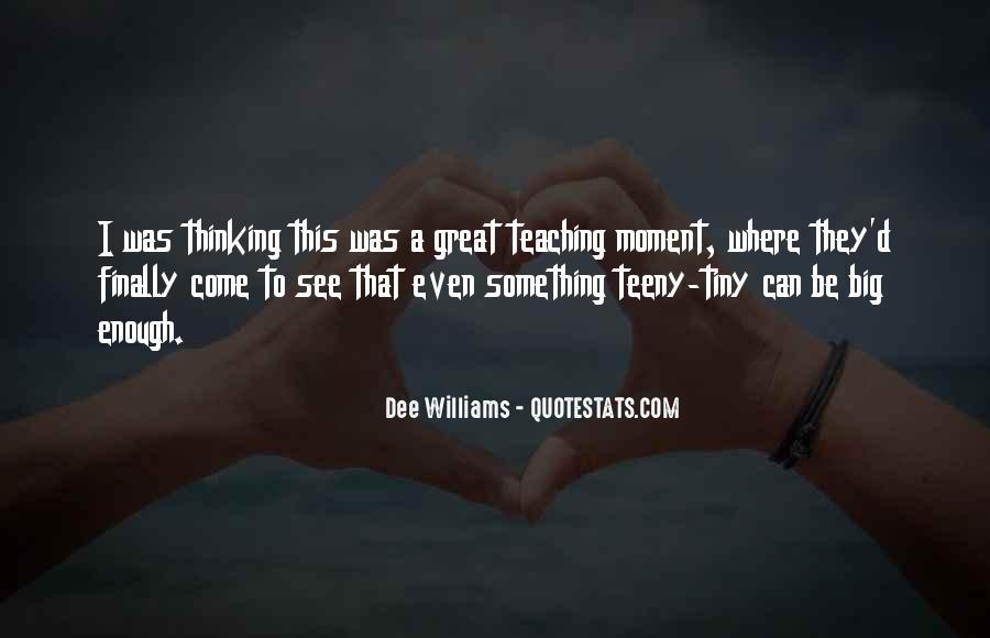 Dee Williams Quotes #1743197