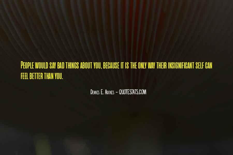 Dennis E. Adonis Quotes #1021352