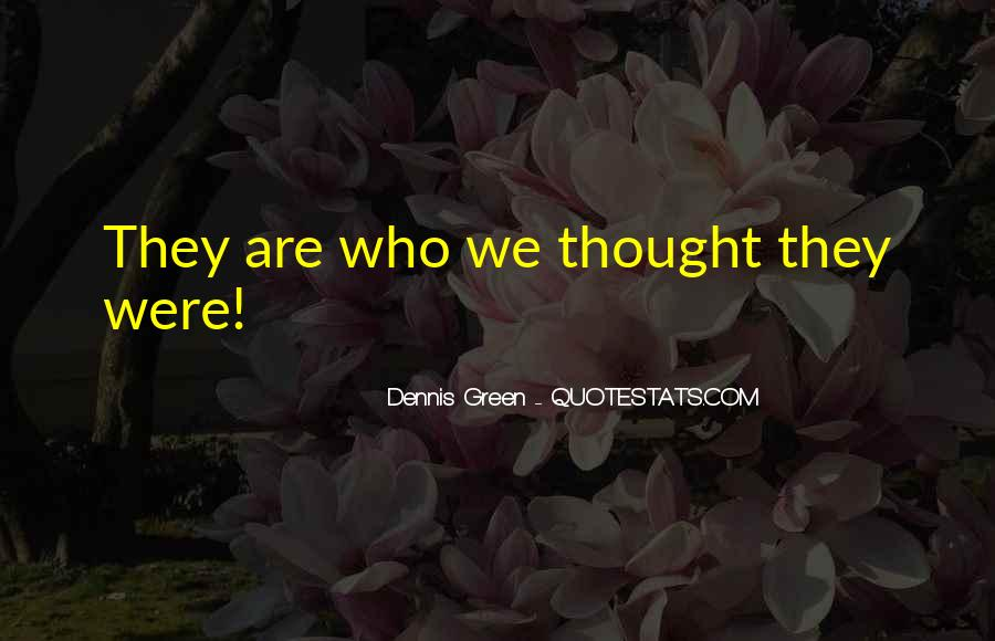 Dennis Green Quotes #1209978