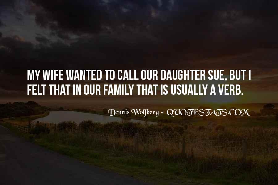 Dennis Wolfberg Quotes #1322234