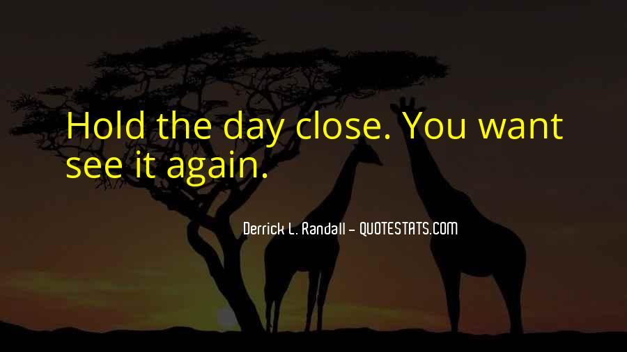 Derrick L. Randall Quotes #421451