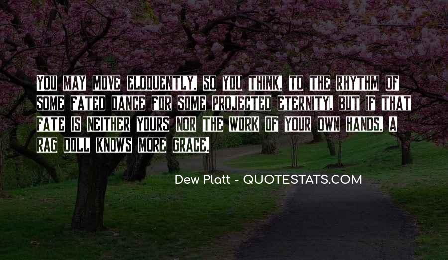 Dew Platt Quotes #115915