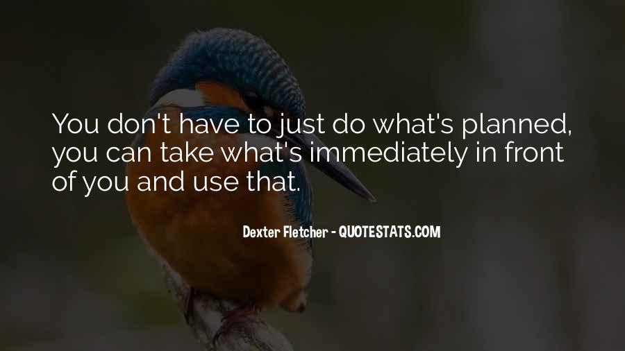 Dexter Fletcher Quotes #1041614