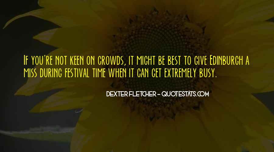 Dexter Fletcher Quotes #1195473