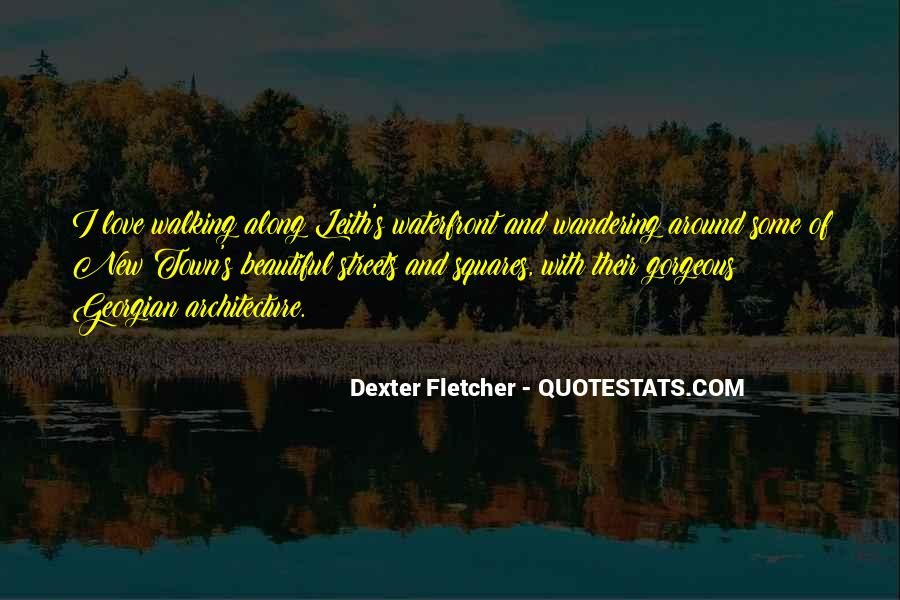 Dexter Fletcher Quotes #1282511