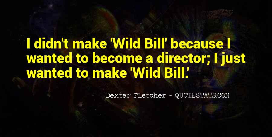 Dexter Fletcher Quotes #1735331