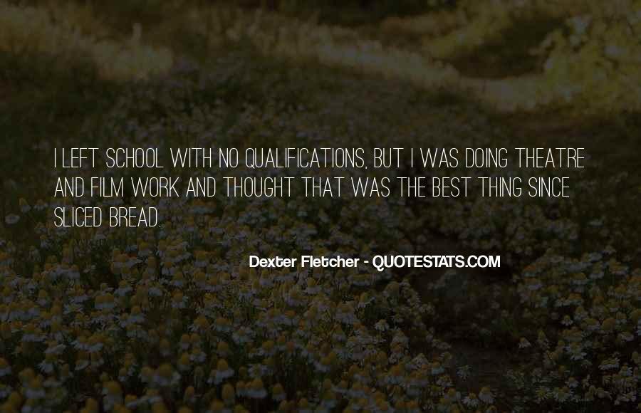 Dexter Fletcher Quotes #178246