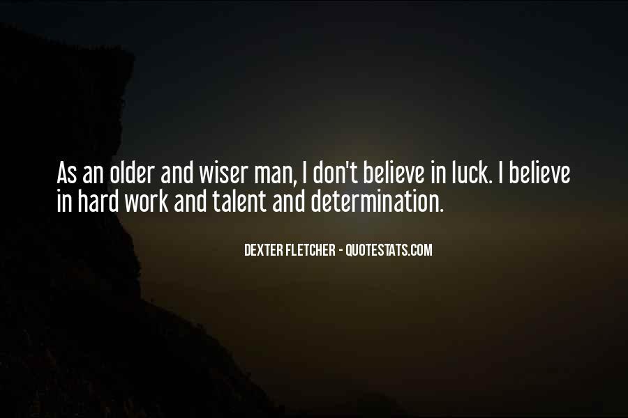 Dexter Fletcher Quotes #1800254