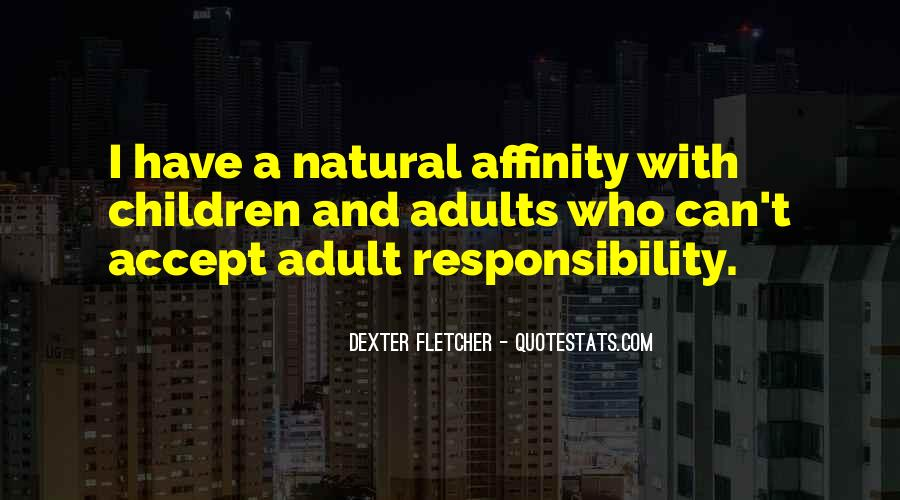 Dexter Fletcher Quotes #310889