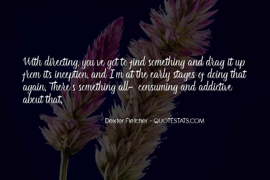 Dexter Fletcher Quotes #843392